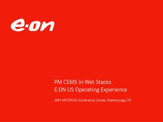 PM CEMS In Wet Stacks E.ON US Operating Experience