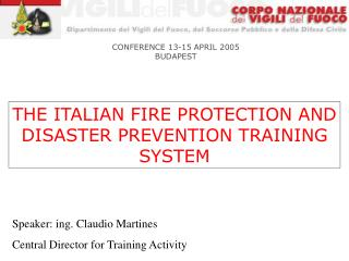 THE ITALIAN FIRE PROTECTION AND DISASTER PREVENTION TRAINING SYSTEM