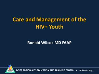 Care and Management of the HIV+ Youth