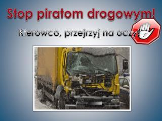 Stop piratom drogowym!