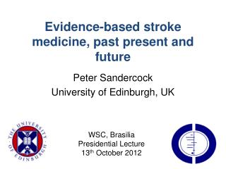 Evidence-based stroke medicine, past present and future