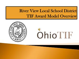 River View Local School District TIF Award Model Overview