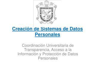 Creación de  Sistemas de Datos Personales