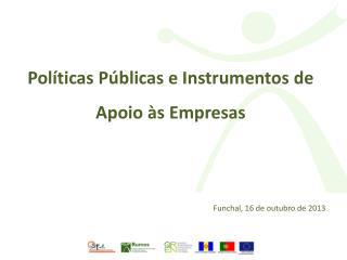 Políticas Públicas e Instrumentos de Apoio às Empresas