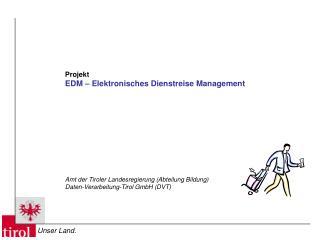 Projekt EDM – Elektronisches Dienstreise Management