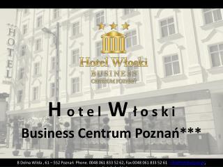 H  o t e l   W  ł o s k i Business Centrum Poznań***