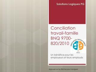 Conciliation travail-famille BNQ 9700-820/2010