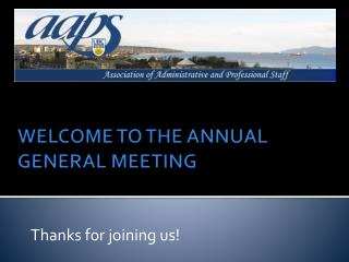 WELCOME TO THE ANNUAL GENERAL MEETING