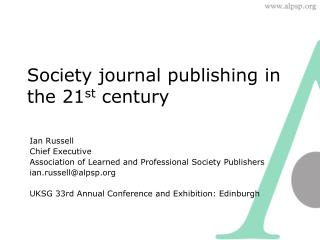 Society journal publishing in the 21 st  century