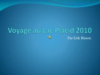 Voyage au Lac Placid 2010