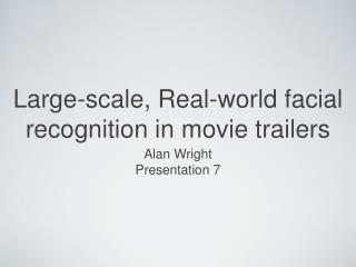 Large-scale, Real-world facial recognition in movie trailers