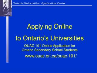 OUAC 101 Online Application for Ontario Secondary School Students