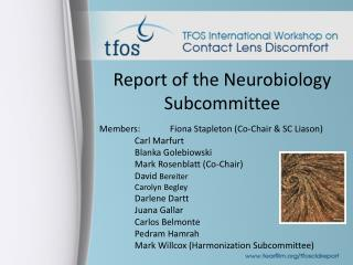 Report of the Neurobiology Subcommittee Members:Fiona Stapleton (Co-Chair & SC Liason)