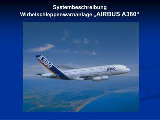 """Systembeschreibung Wirbelschleppenwarnanlage """" AIRBUS A380"""""""