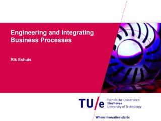 Engineering and Integrating Business Processes