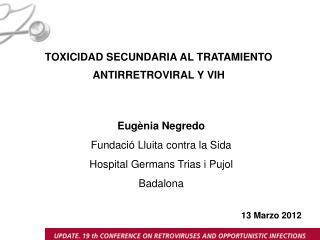 Eugènia Negredo Fundació Lluita contra la Sida Hospital Germans Trias i Pujol Badalona