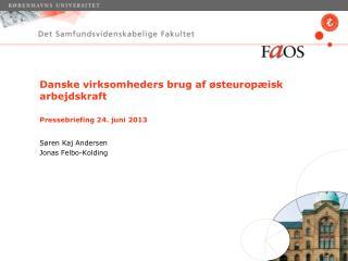 Danske virksomheders brug af østeuropæisk arbejdskraft Pressebriefing 24. juni 2013