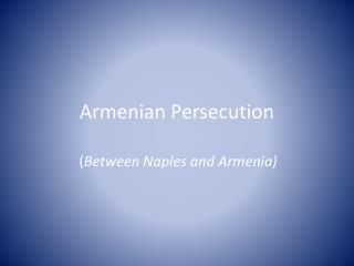 Armenian Persecution