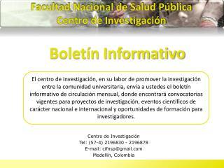 Centro de Investigación   Tel: (57-4) 2196830 - 2196878   E-mail: cifnsp@gmail