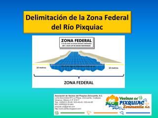Delimitación de la Zona Federal del Río Pixquiac