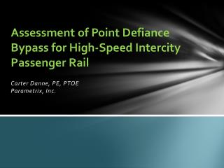 Assessment of Point Defiance Bypass for High-Speed Intercity Passenger Rail