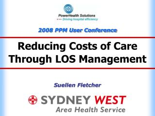 Reducing Costs of Care  Through LOS Management