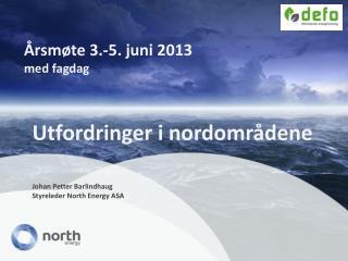 Årsmøte 3 .-5. juni 2013 med fagdag