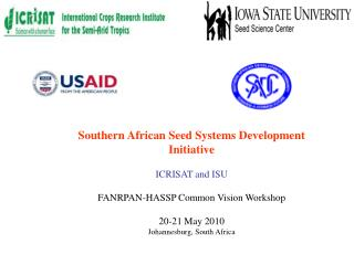 Southern African Seed Systems Development Initiative ICRISAT and ISU