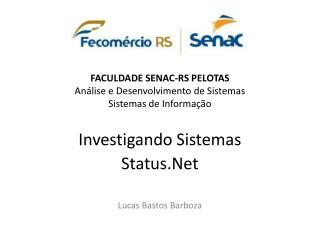 FACULDADE SENAC-RS PELOTAS Análise e Desenvolvimento de Sistemas Sistemas de Informação