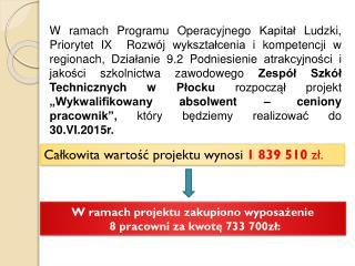 Całkowita wartość projektu wynosi  1839 510  zł.