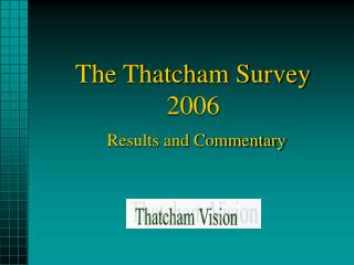 The Thatcham Survey 2006 Results and Commentary