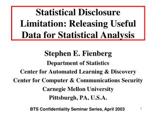 Statistical Disclosure Limitation: Releasing Useful Data for Statistical Analysis