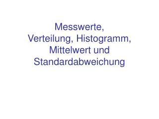 Messwerte,  Verteilung, Histogramm, Mittelwert und Standardabweichung