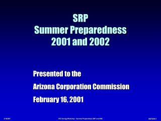 SRP Summer Preparedness 2001 and 2002