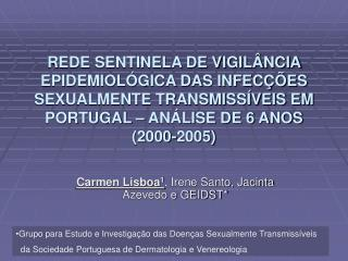 Carmen Lisboa 1 , Irene Santo, Jacinta Azevedo e GEIDST*