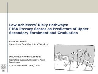 Low Achievers  Risky Pathways:  PISA literacy Scores as Predictors of Upper Secondary Enrolment and Graduation