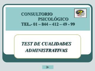 CONSULTORIO                  PSICOLÓGICO TEL.- 01 – 844 – 412 – 49 - 99
