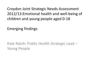 Kate Naish: Public Health Strategic Lead –Young People
