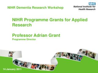 NIHR Programme Grants for Applied Research Professor Adrian Grant Programme Director