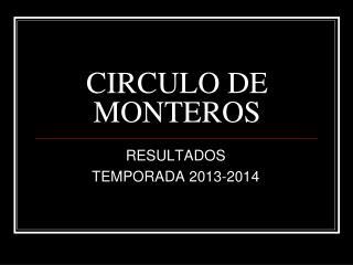 CIRCULO DE MONTEROS
