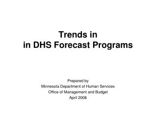 Trends in in DHS Forecast Programs