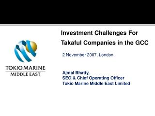 2 November 2007, London Ajmal Bhatty,  SEO & Chief Operating Officer