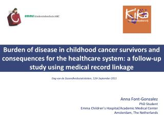 Anna Font-Gonzalez PhD Student  Emma Children ' s Hospital/Academic Medical Center