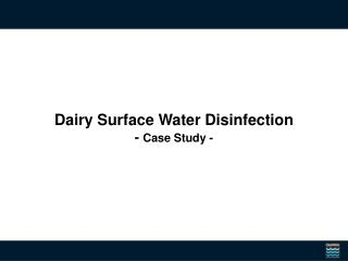 Dairy Surface Water Disinfection -  Case Study -
