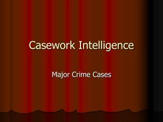 Casework Intelligence