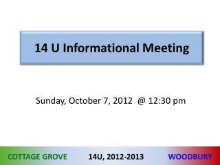 14 U Informational Meeting