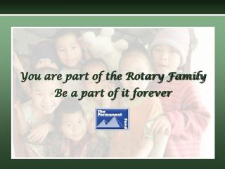 You are part of the Rotary Family