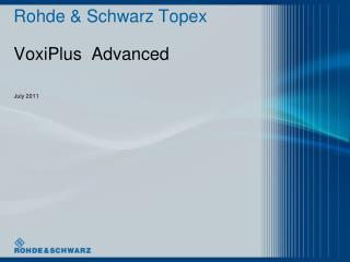 Rohde & Schwarz Topex  VoxiPlus  Advanced