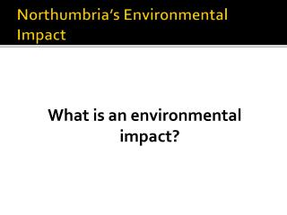 Northumbria's Environmental Impact