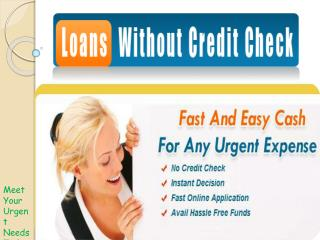 Get Cash Without any Credit Check in Emergency